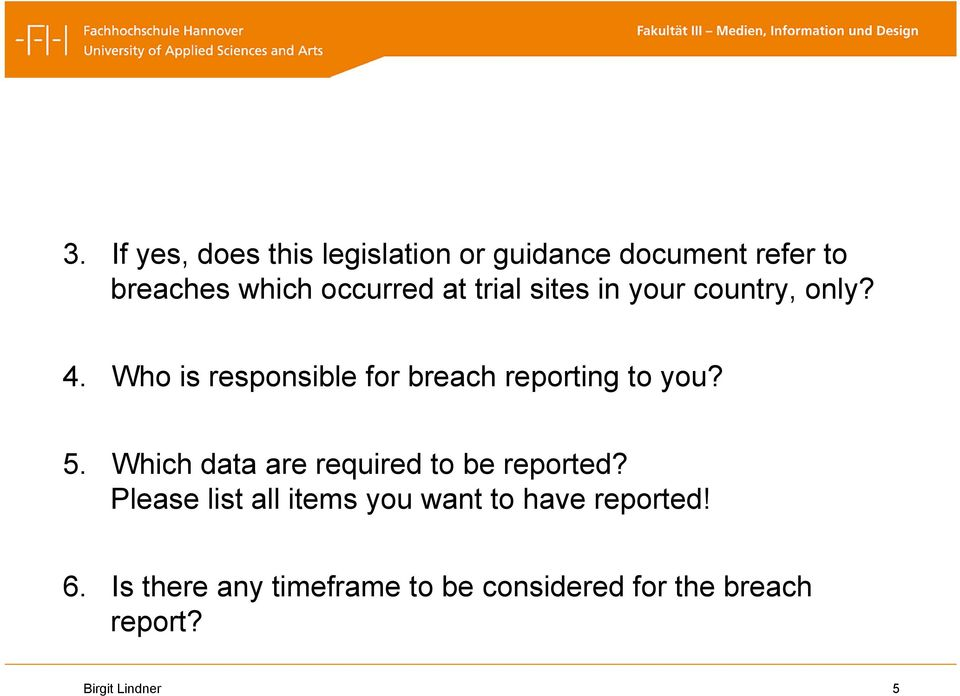 5. Which data are required to be reported?