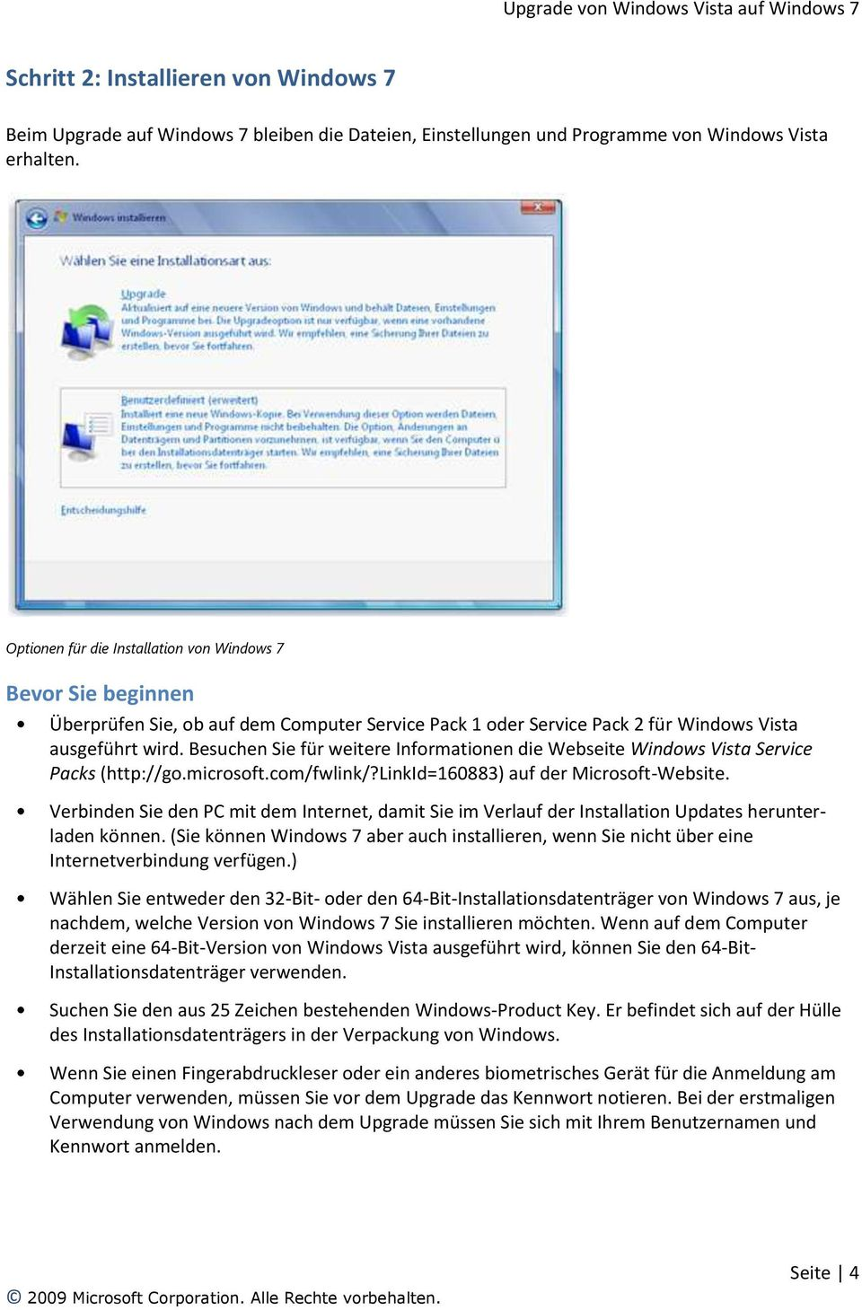 Besuchen Sie für weitere Informationen die Webseite Windows Vista Service Packs (http://go.microsoft.com/fwlink/?linkid=160883) auf der Microsoft-Website.