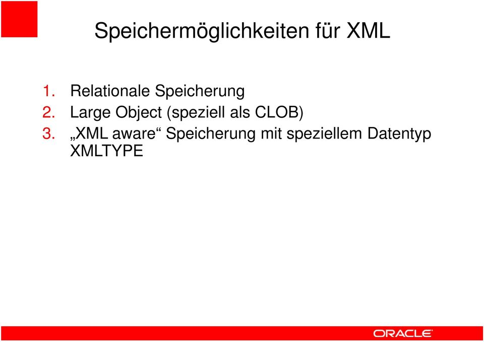 Large Object (speziell als CLOB) 3.