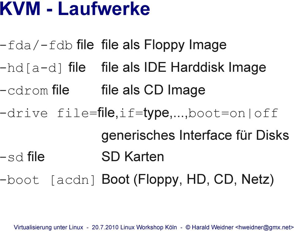 -drive file=file,if=type,.