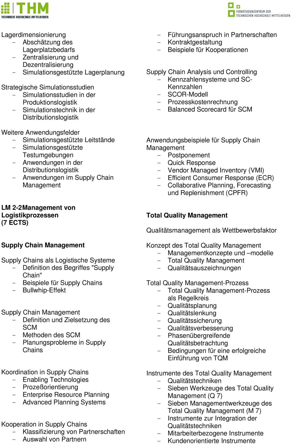 Distributionslogistik - Anwendungen im Supply Chain Management LM 2-2 Management von Logistikprozessen (7 ECTS) Supply Chain Management Supply Chains als Logistische Systeme - Definition des