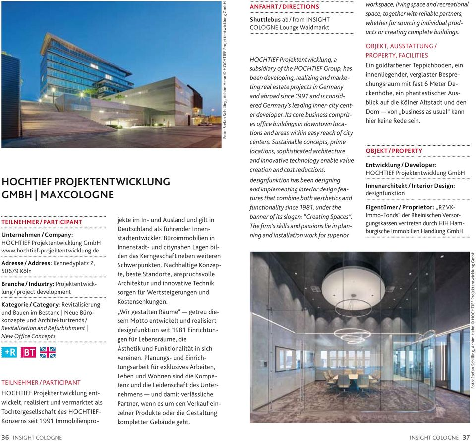 Architekturtrends / Revitalization and Refurbishment New Office Concepts Teilnehmer / PARTICIPANT HOCHTIEF Projektentwicklung entwickelt, realisiert und vermarktet als Tochtergesellschaft des