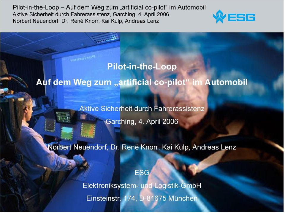 René Knorr, Kai Kulp, Andreas Lenz Pilot-in-the-Loop Auf dem Weg zum artificial co-pilot im Automobil Aktive
