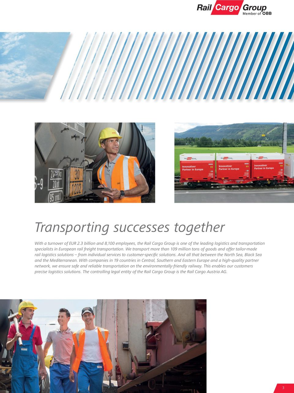 We transport more than 109 million tons of goods and offer tailor-made rail logistics solutions from individual services to customer-specific solutions.
