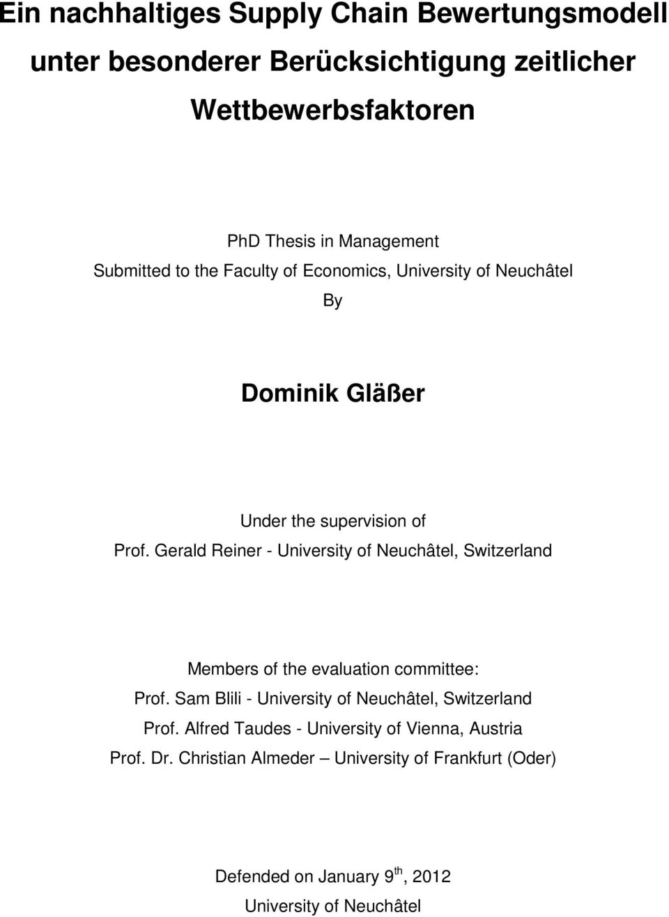 Gerald Reiner - University of Neuchâtel, Switzerland Members of the evaluation committee: Prof.