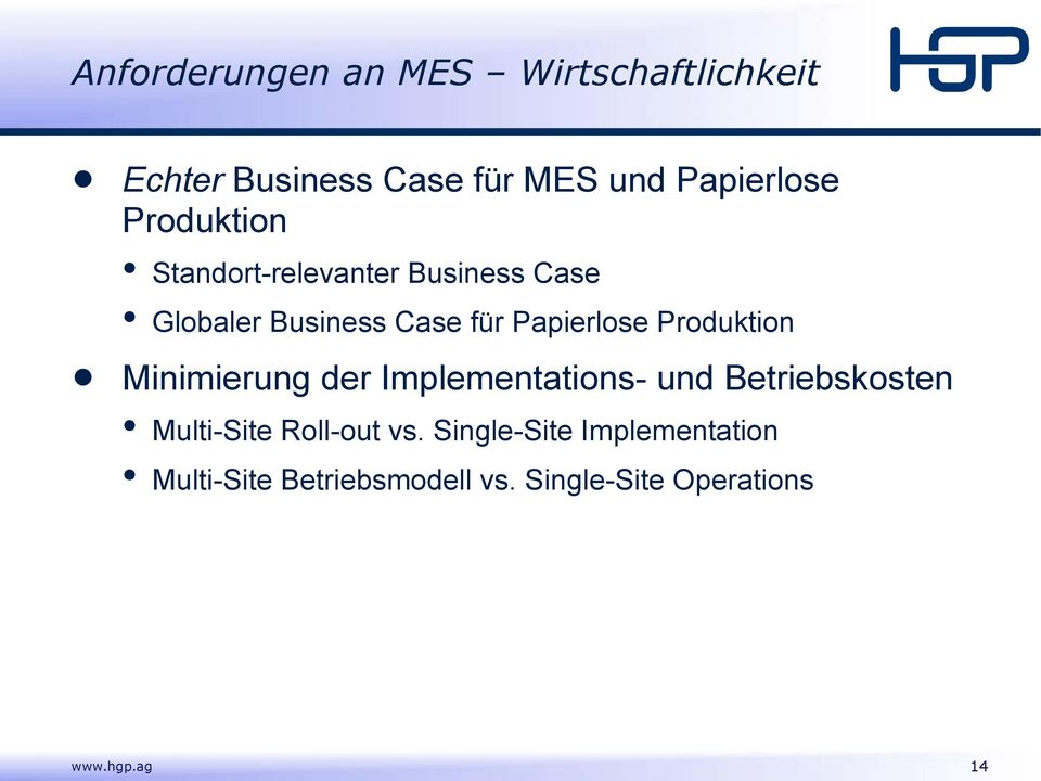 Produktion Minimierung der Implementations- und Betriebskosten Multi-Site Roll-out