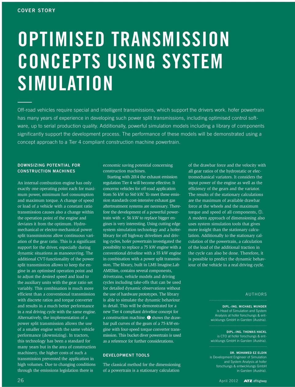 Additionally, powerful simulation models including a library of components significantly support the development process.