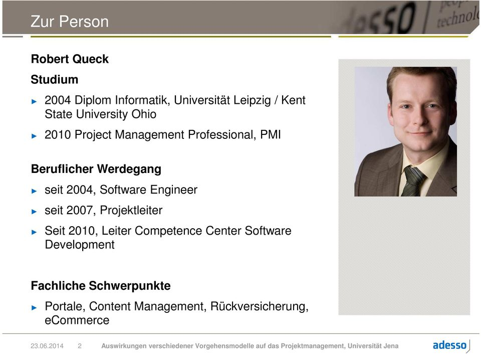 Seit 2010, Leiter Competence Center Software Development Fachliche Schwerpunkte Portale, Content Management,