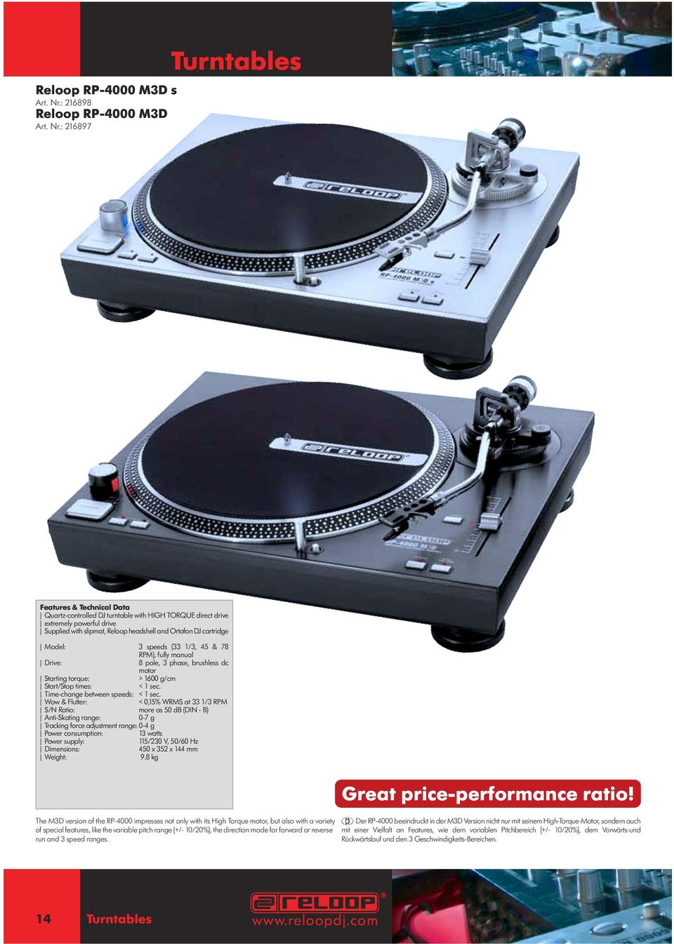 : 216897 Turntables Quartz-controlled DJ turntable with HIGH TORQUE direct drive extremely powerful drive Supplied with slipmat, Reloop headshell and Ortofon DJ cartridge Model: 3 speeds (33 1/3, 45