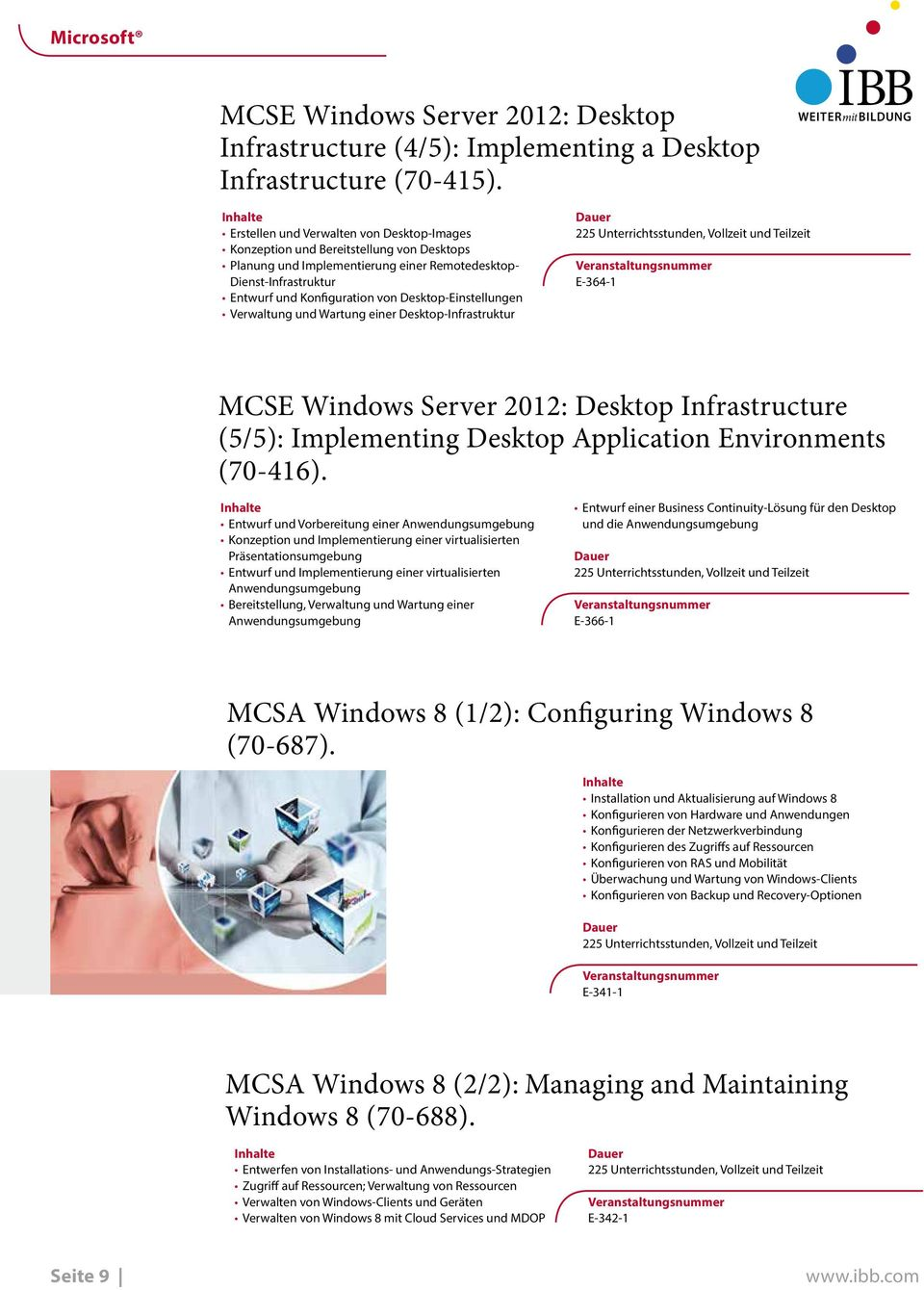 Desktop-Einstellungen Verwaltung und Wartung einer Desktop-Infrastruktur E-364-1 MCSE Windows Server 2012: Desktop Infrastructure (5/5): Implementing Desktop Application Environments (70-416).