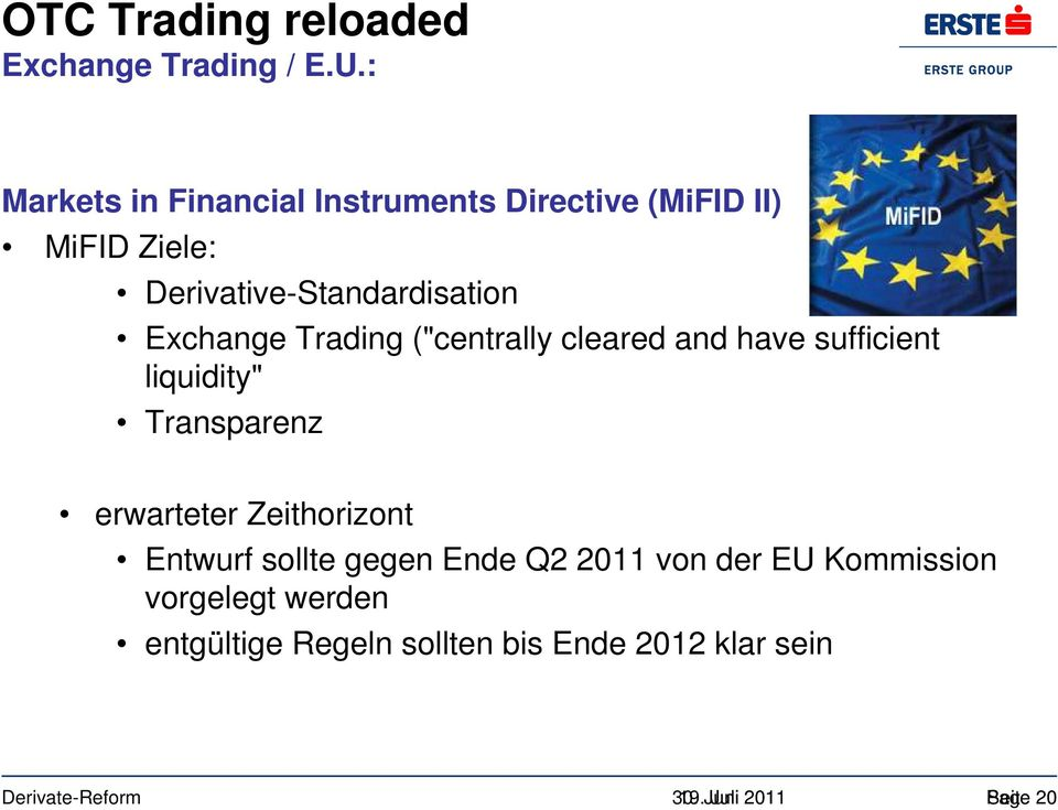 "Exchange Trading (""centrally cleared and have sufficient liquidity"" Transparenz erwarteter"