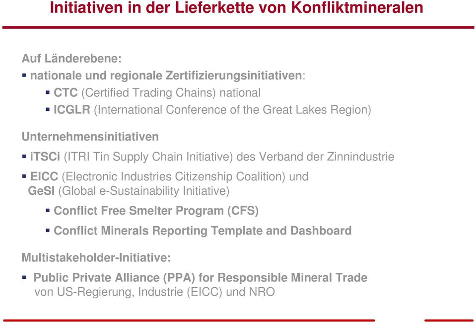 Zinnindustrie EICC (Electronic Industries Citizenship Coalition) und GeSI (Global e-sustainability Initiative) Conflict Free Smelter Program (CFS) Conflict