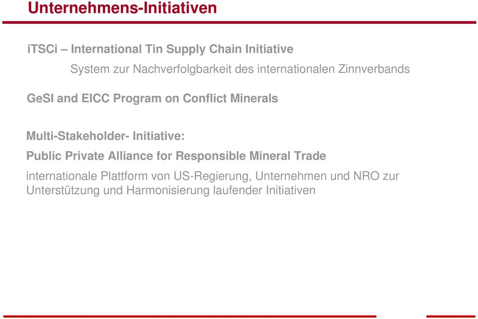 Multi-Stakeholder- Initiative: Public Private Alliance for Responsible Mineral Trade