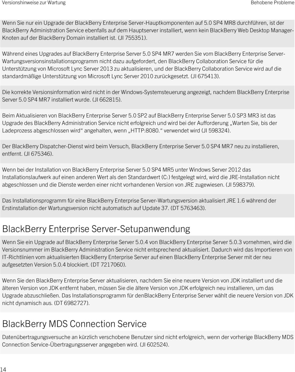 (JI 755351). Während eines Upgrades auf BlackBerry Enterprise Server 5.