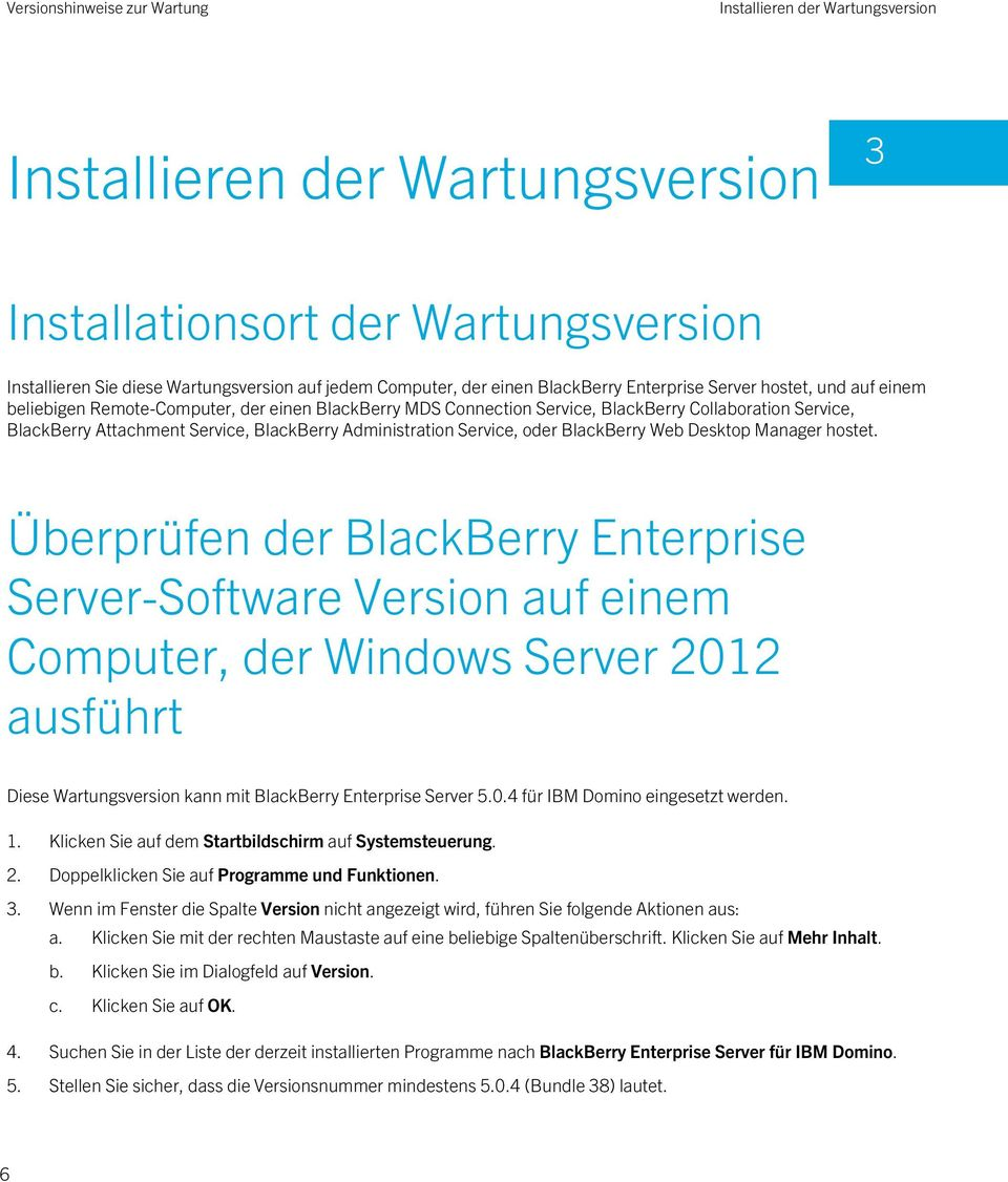 Service, oder BlackBerry Web Desktop Manager hostet.