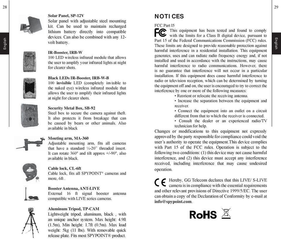 Black LEDs IR-Booster, IRB-W-B 100 invisible LED (completely invisible to the naked eye) wireless infrared module that allows the user to amplify their infrared lights at night for clearer shots.