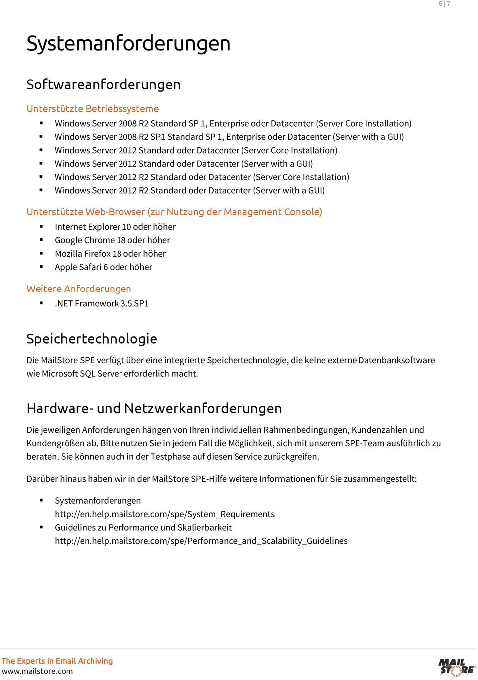 Windows Server 2012 R2 Standard oder Datacenter (Server Core Installation) Windows Server 2012 R2 Standard oder Datacenter (Server with a GUI) Unterstützte Web-Browser (zur Nutzung der Management