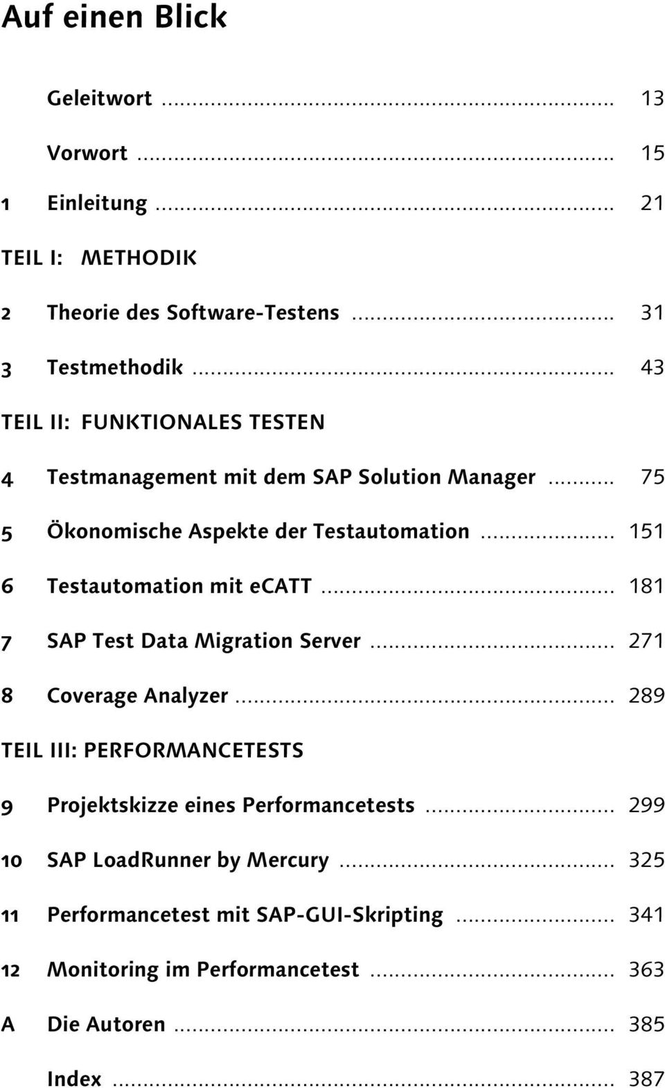 .. 151 6 Testautomation mit ecatt... 181 7 SAP Test Data Migration Server... 271 8 Coverage Analyzer.