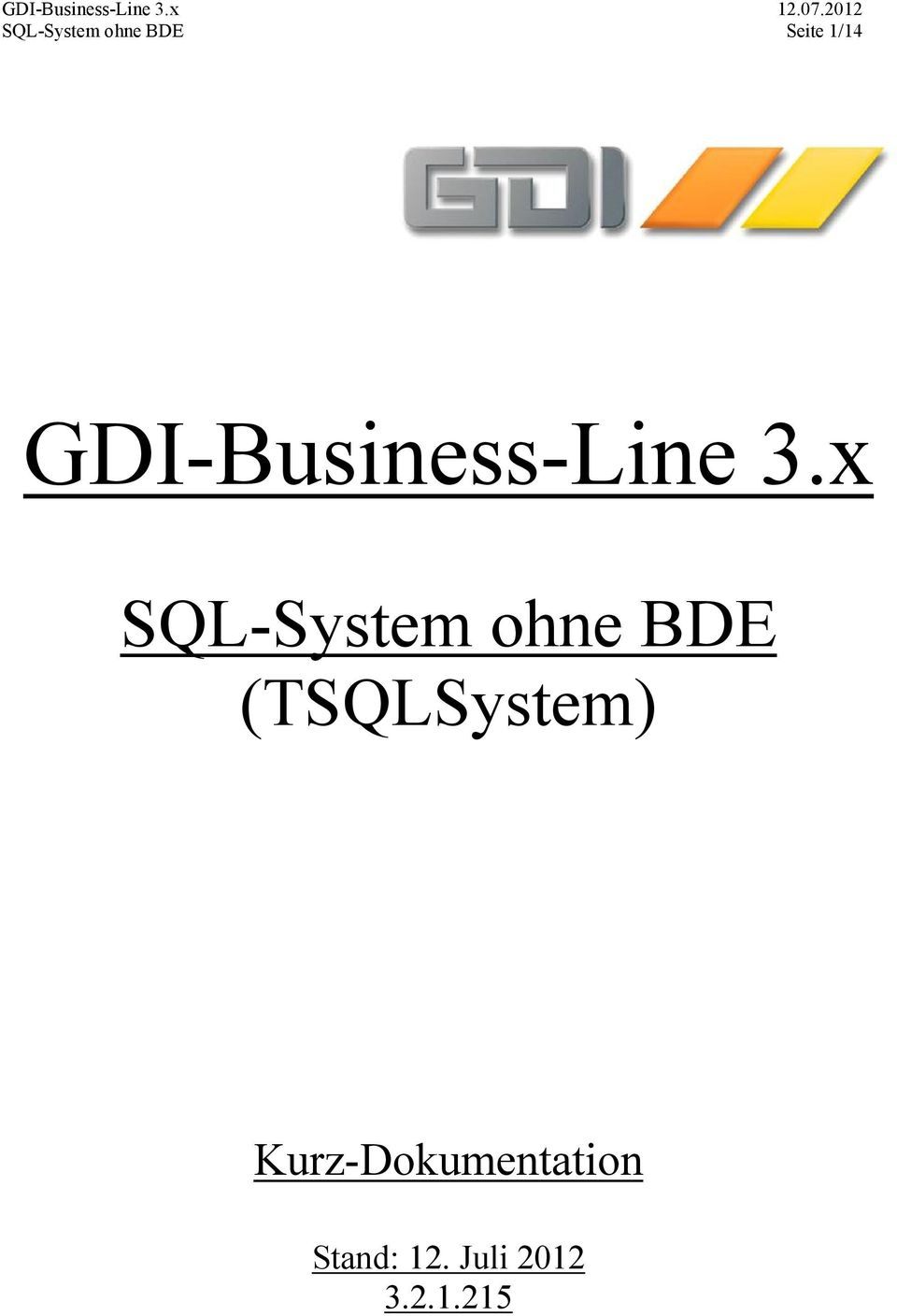x SQL-System ohne BDE