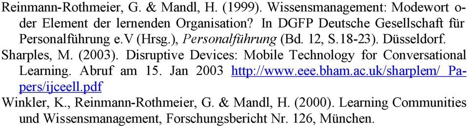 Disruptive Devices: Mobile Technology for Conversational Learning. Abruf am 15. Jan 2003 http://www.eee.bham.ac.