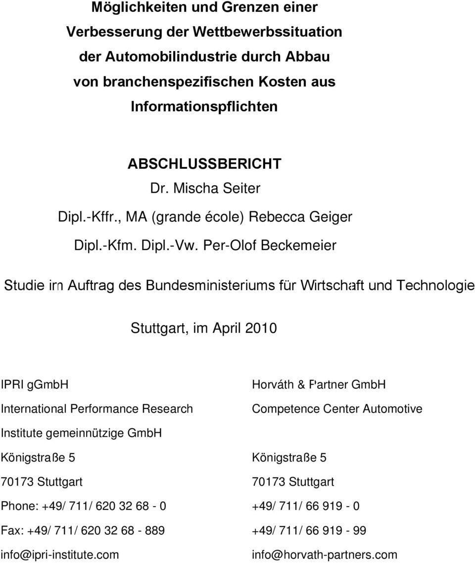 Per-Olof Beckemeier Studie im Auftrag des Bundesministeriums für Wirtschaft und Technologie Stuttgart, im April 2010 IPRI ggmbh International Performance Research Horváth &