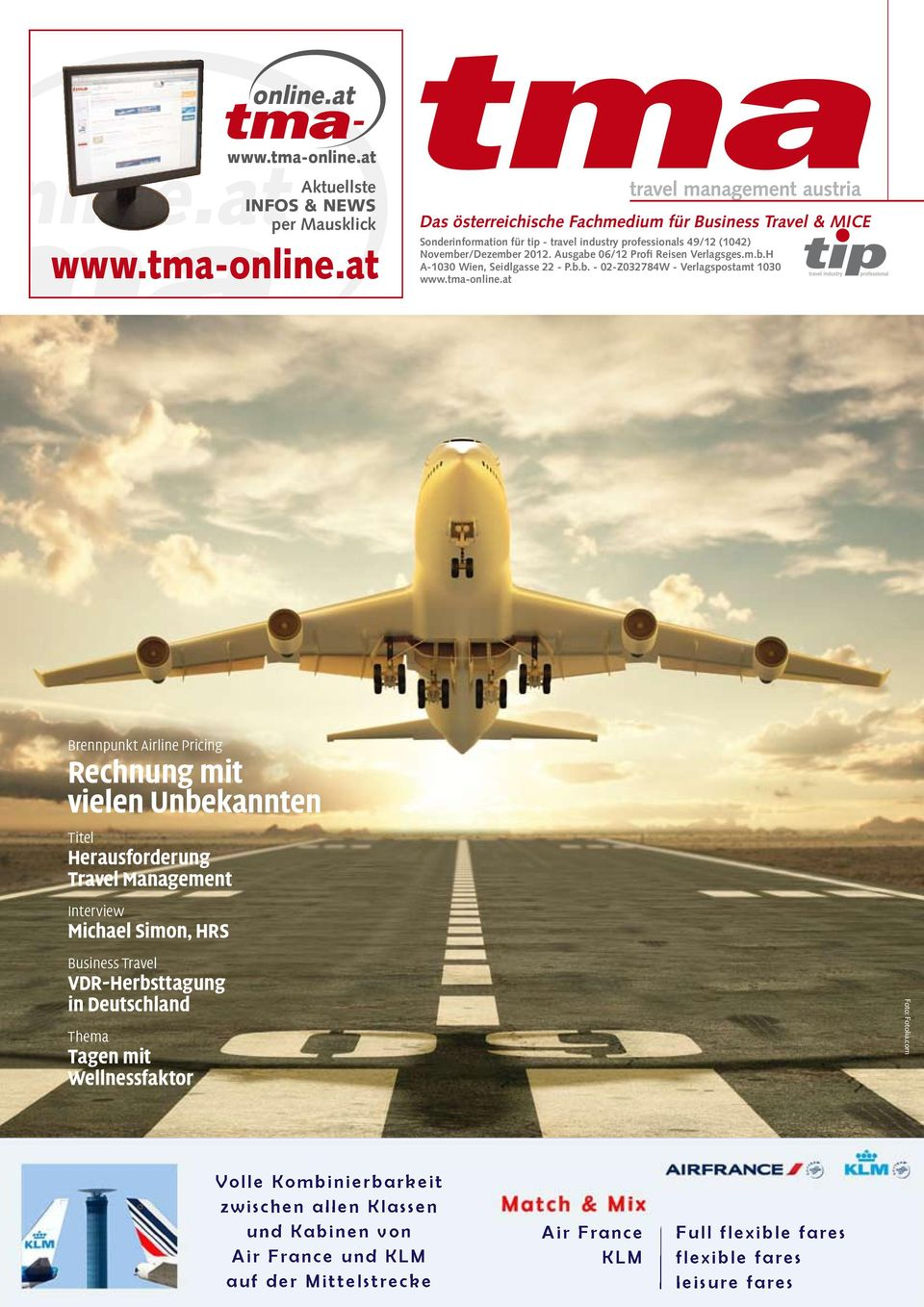at Brennpunkt Airline Pricing Rechnung mit vielen Unbekannten Titel Herausforderung Travel Management Interview Michael Simon, HRS Business Travel VDR-Herbsttagung in Deutschland Thema Tagen