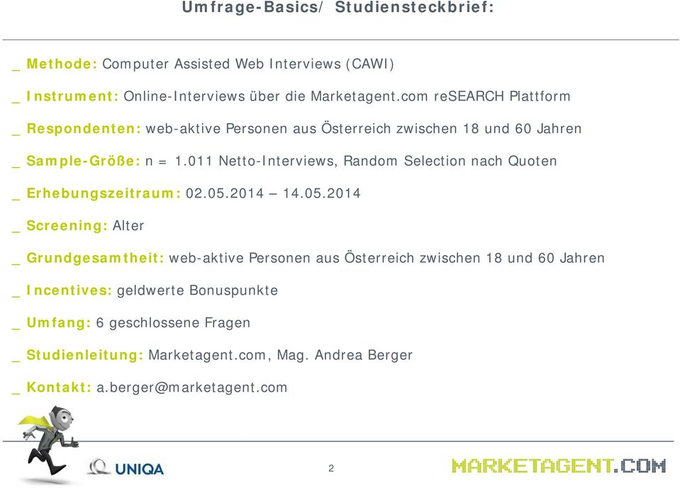 011 Netto-Interviews, Random Selection nach Quoten _ Erhebungszeitraum: 02.05.