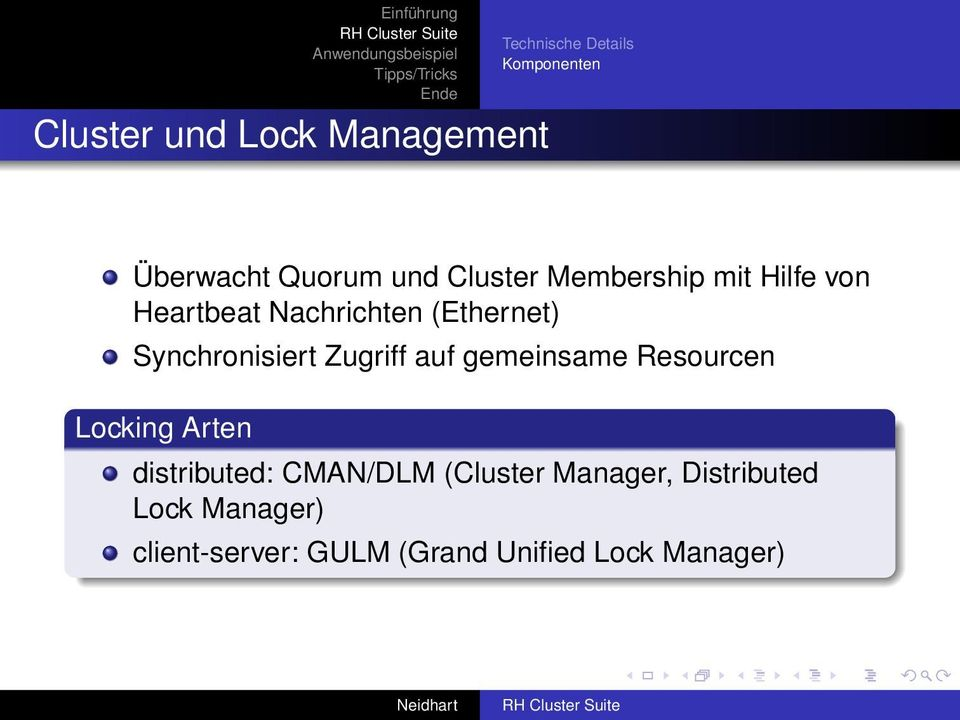 gemeinsame Resourcen Locking Arten distributed: CMAN/DLM (Cluster