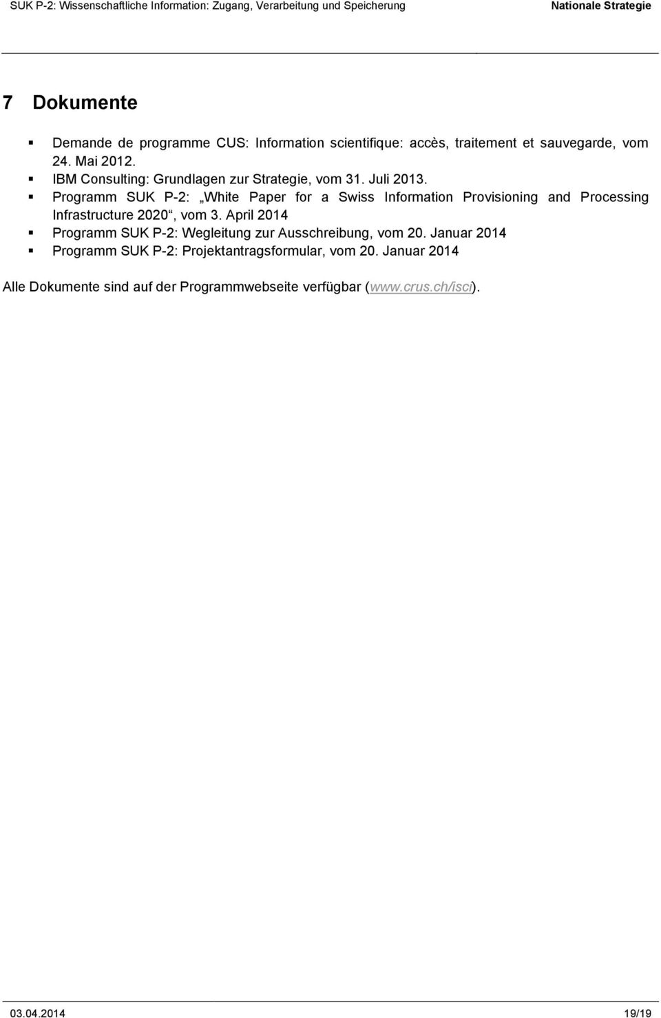 Programm SUK P-2: White Paper for a Swiss Information Provisioning and Processing Infrastructure 2020, vom 3.