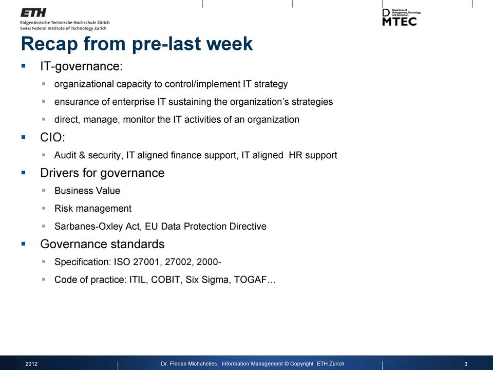 aligned HR support Drivers for governance Business Value Risk management Sarbanes-Oxley Act, EU Data Protection Directive Governance standards