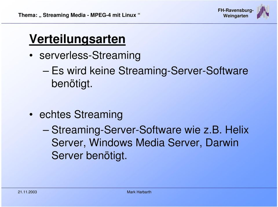 echtes Streaming Streaming-Server-Software wie z.