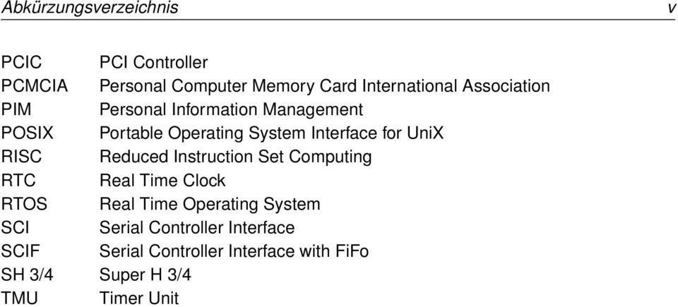 RISC Reduced Instruction Set Computing RTC Real Time Clock RTOS Real Time Operating System SCI