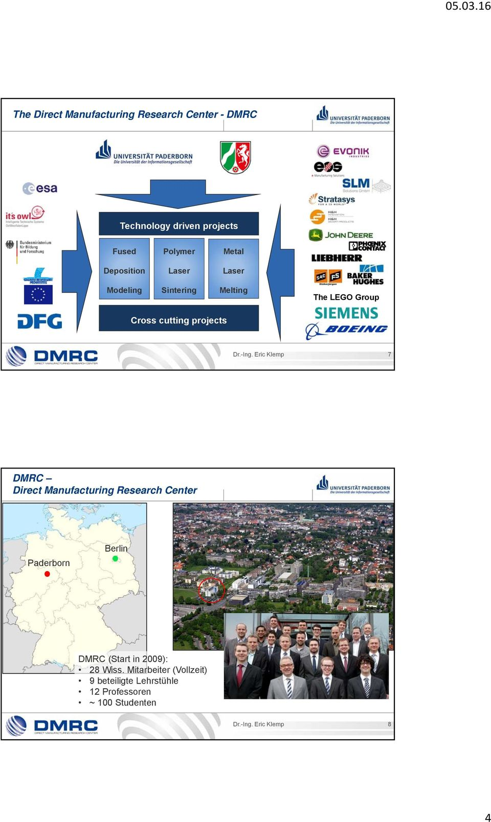 Eric Klemp 7 DMRC Direct Manufacturing Research Center Paderborn Berlin DMRC (Start in 2009): 28