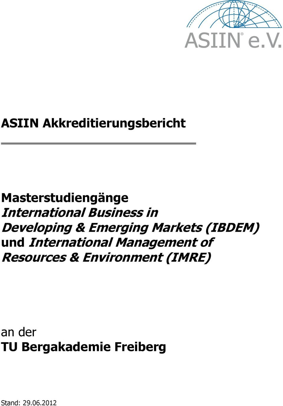 (IBDEM) und International Management of Resources &