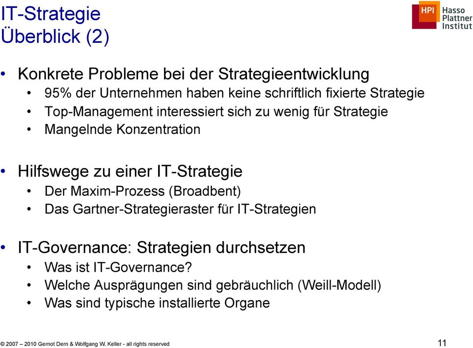 Maxim-Prozess (Broadbent) Das Gartner-Strategieraster für IT-Strategien IT-Governance: Strategien durchsetzen Was ist IT-Governance?