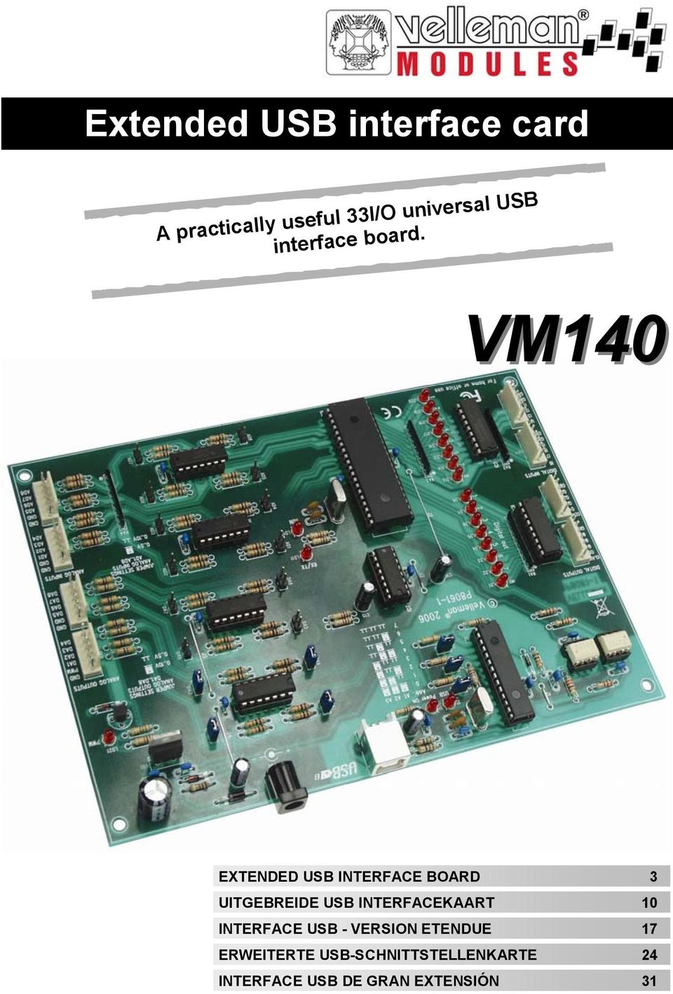 VM140 EXTENDED USB INTERFACE BOARD 3 UITGEBREIDE USB