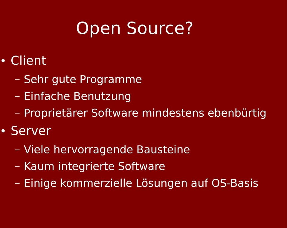 Proprietärer Software mindestens ebenbürtig Server