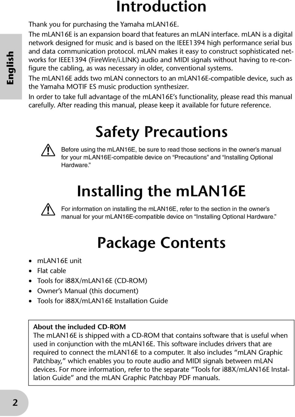 mlan makes it easy to construct sophisticated networks for IEEE1394 (FireWire/i.