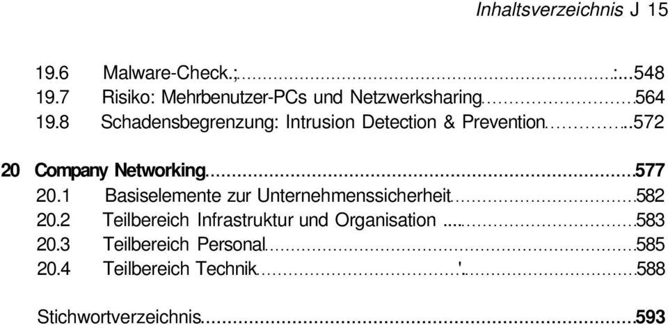 8 Schadensbegrenzung: Intrusion Detection & Prevention..572 20 Company Networking 577 20.