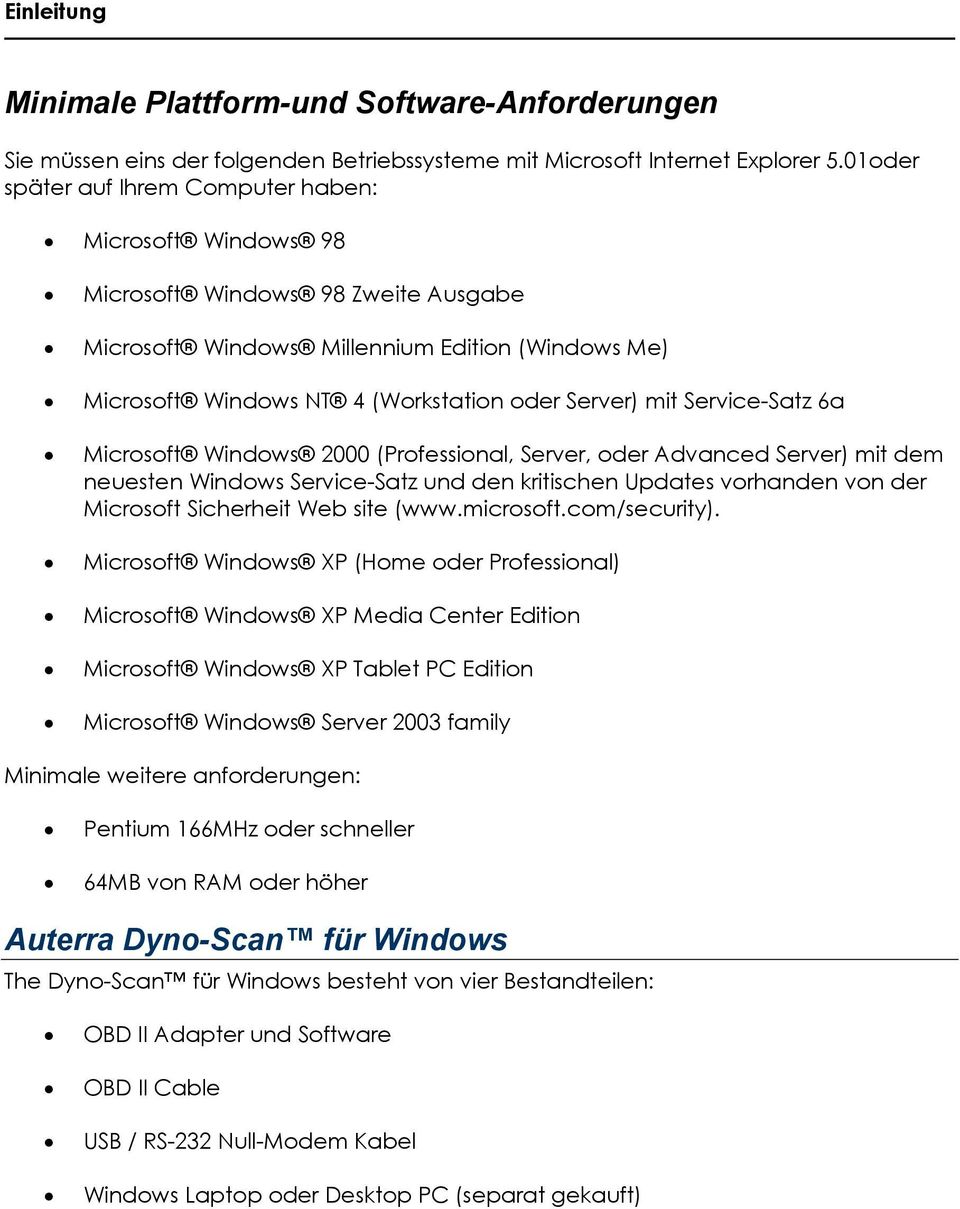 Service-Satz 6a Microsoft Windows 2000 (Professional, Server, oder Advanced Server) mit dem neuesten Windows Service-Satz und den kritischen Updates vorhanden von der Microsoft Sicherheit Web site