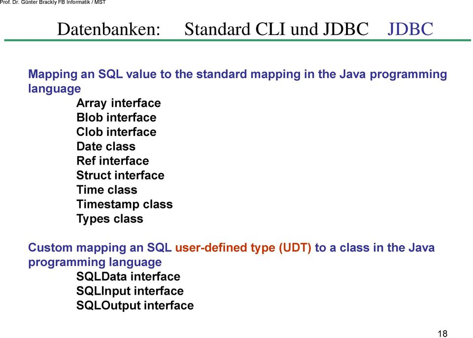 class Timestamp class Types class Custom mapping an SQL user-defined type (UDT) to a