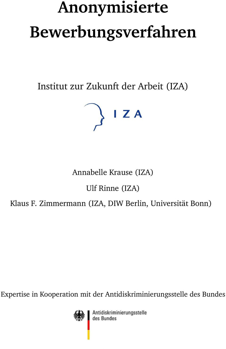 Zimmermann (IZA, DIW Berlin, Universität Bonn) Expertise in