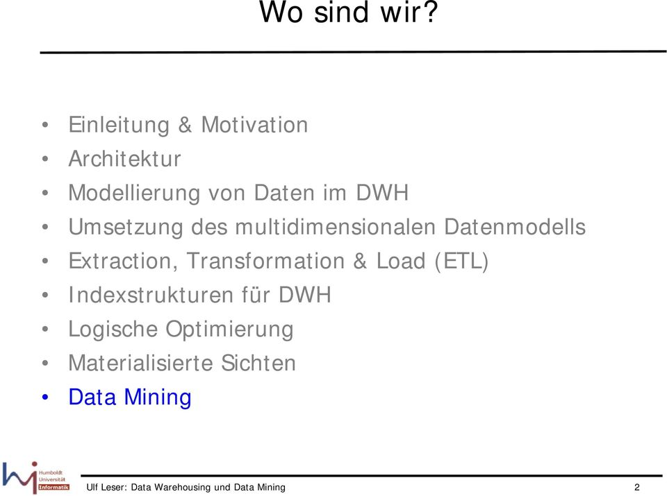 Umsetzung des multidimensionalen Datenmodells Extraction, Transformation