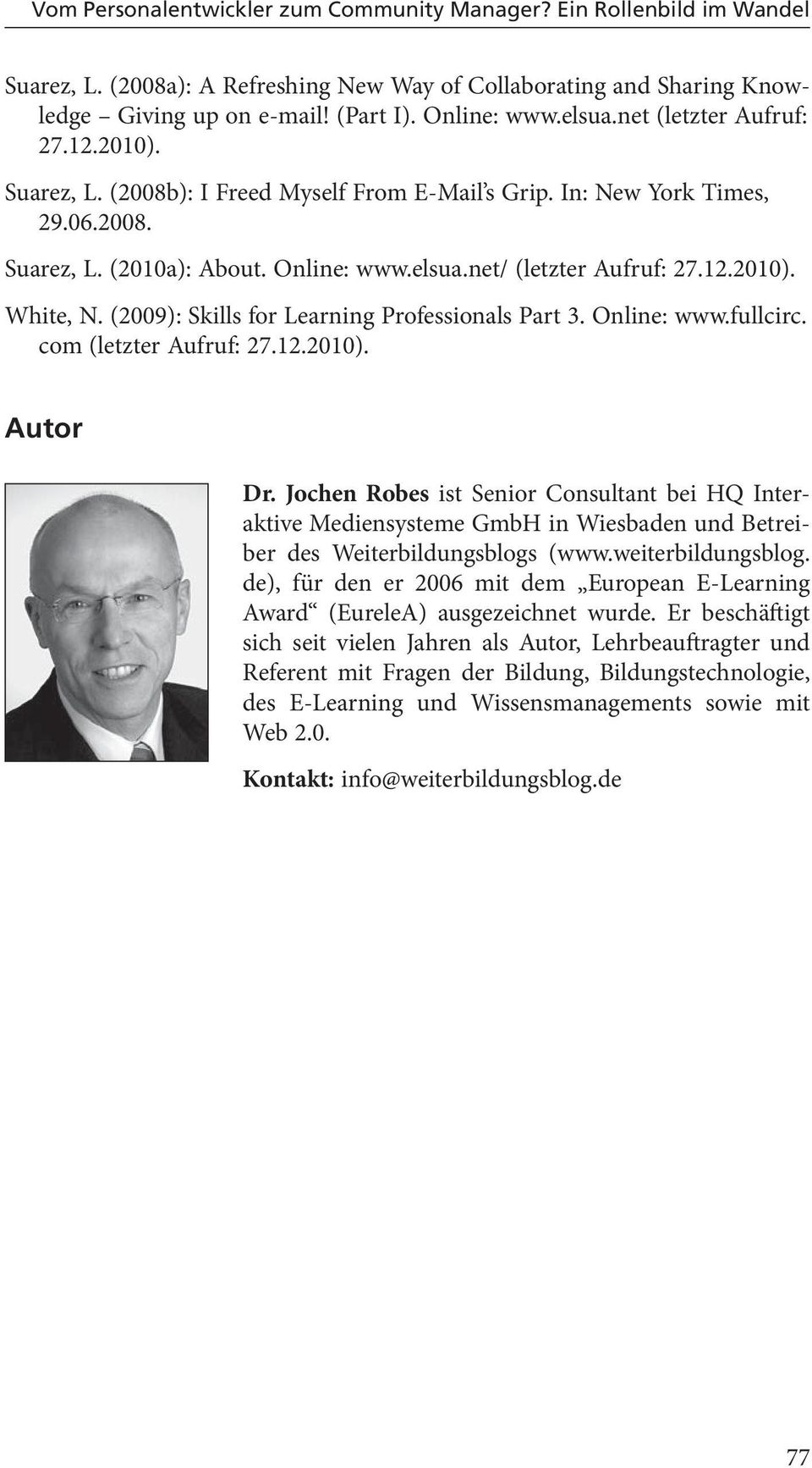 (2009): Skills for Learning Professionals Part 3. Online: www.fullcirc. com (letzter Aufruf: 27.12.2010). Autor Dr.