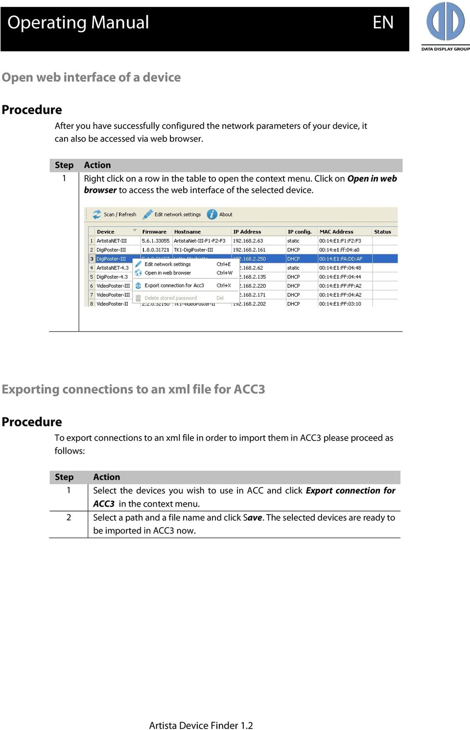 Exporting connections to an xml file for ACC3 Procedure To export connections to an xml file in order to import them in ACC3 please proceed as follows: Step Action 1 Select the
