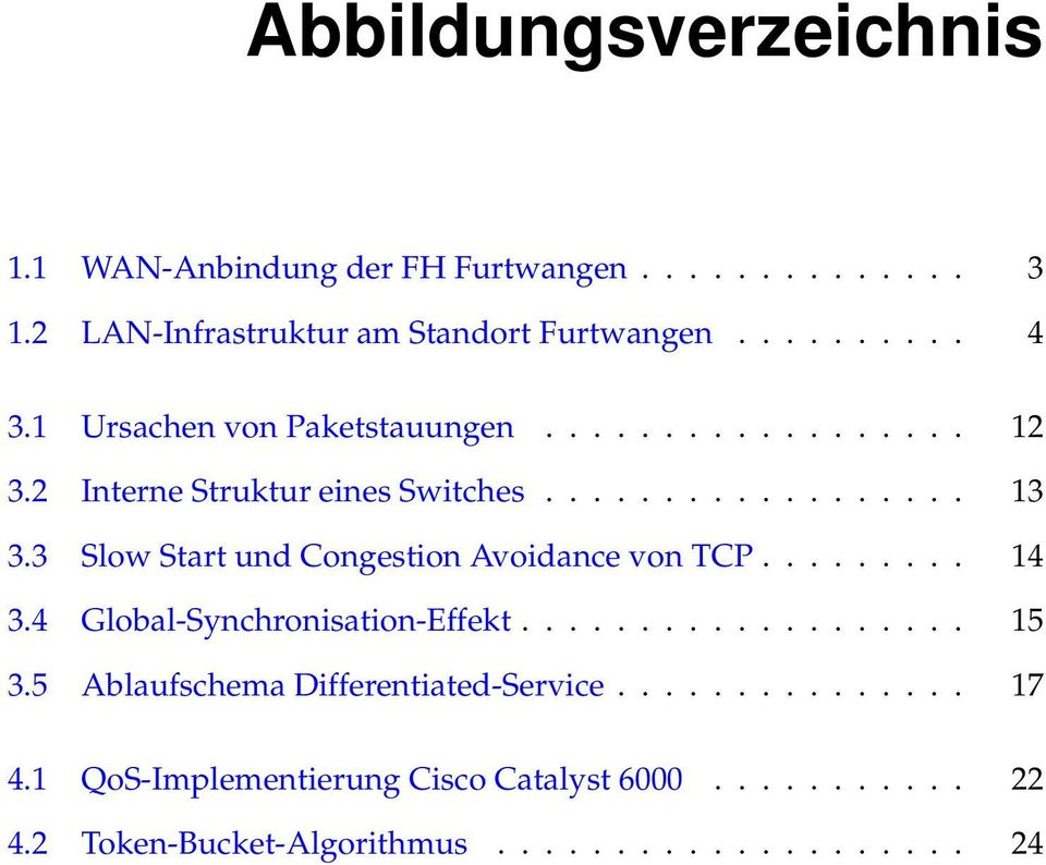 3 Slow Start und Congestion Avoidance von TCP......... 14 3.4 Global-Synchronisation-Effekt................... 15 3.