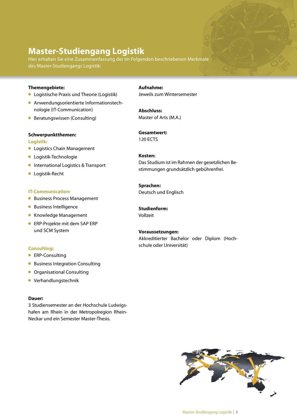 Transport Logistik-Recht IT-Communication: Business Process Management Business Intelligence Knowledge Management ERP-Projekte mit dem SAP ERP und SCM System Consulting: ERP-Consulting Business