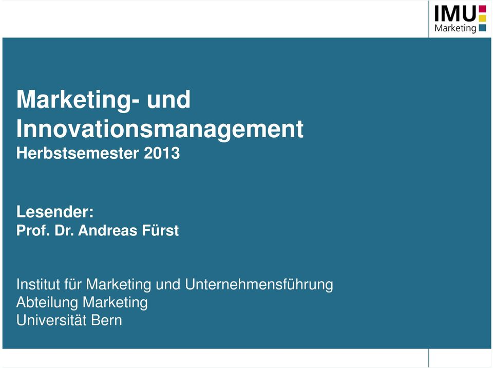 Andreas Fürst Institut für Marketing und