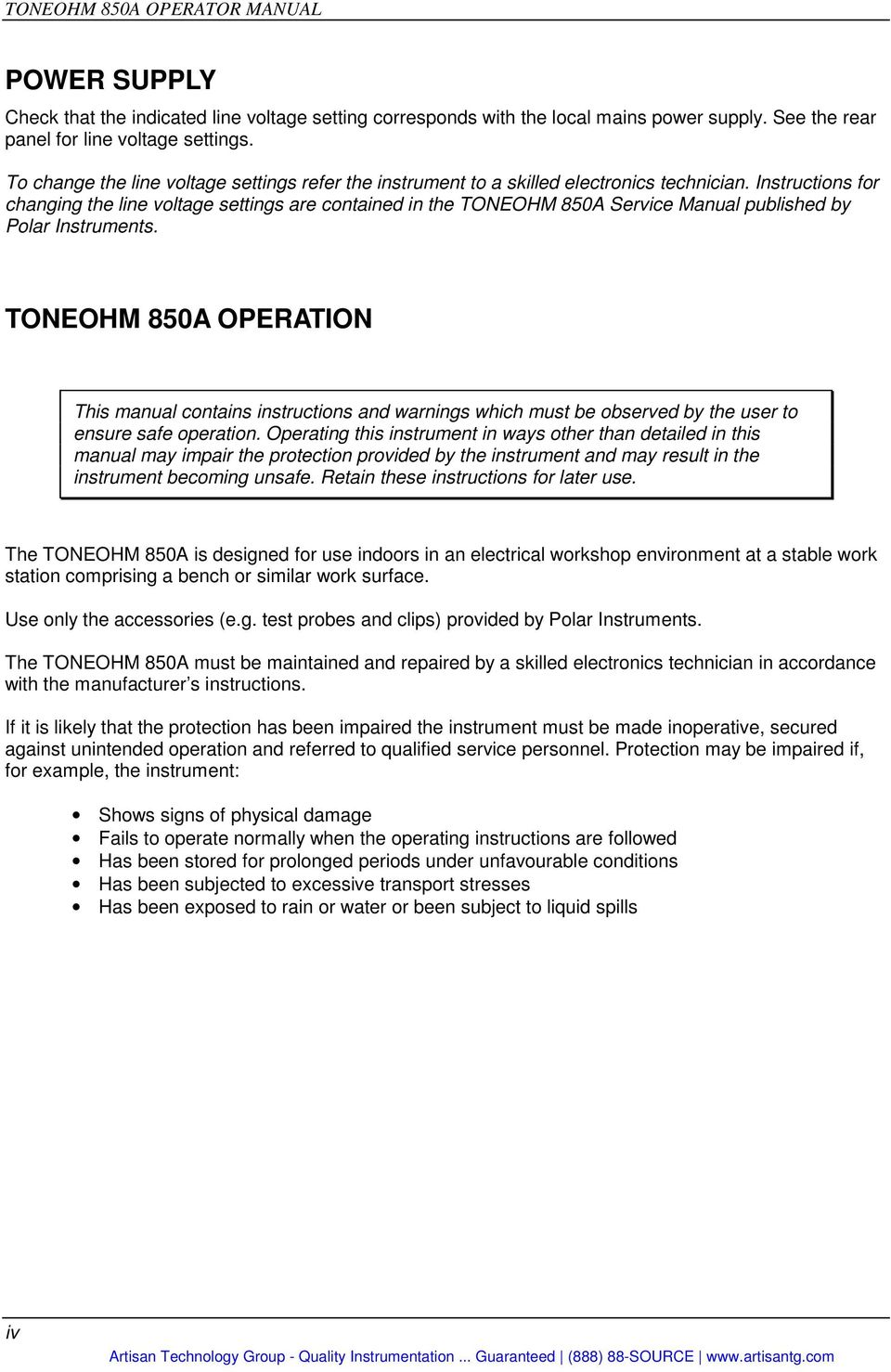 Instructions for changing the line voltage settings are contained in the TONEOHM 850A Service Manual published by Polar Instruments.