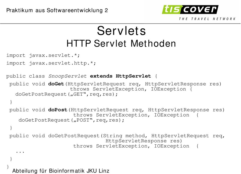 HttpServletResponse res) throws ServletException, IOException { dogetpostrequest( GET,req,res); } public void dopost(httpservletrequest
